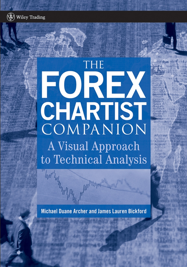 Michael Archer D. The Forex Chartist Companion. A Visual Approach to Technical Analysis цена