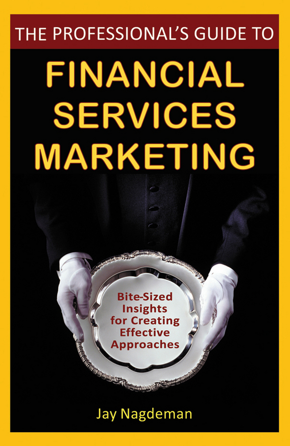 Jay Nagdeman The Professional's Guide to Financial Services Marketing. Bite-Sized Insights For Creating Effective Approaches testing of web services from active to passive