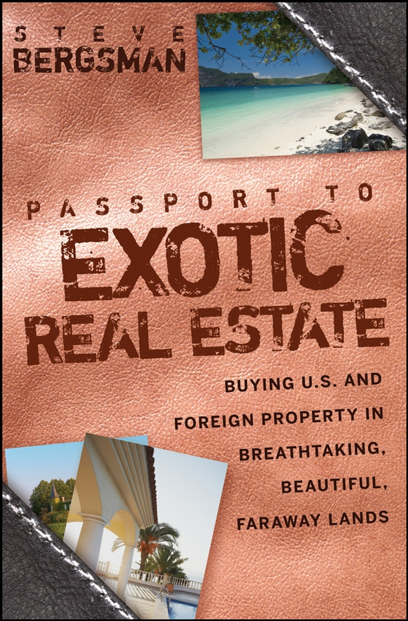 Steve Bergsman Passport to Exotic Real Estate. Buying U.S. And Foreign Property In Breath-Taking, Beautiful, Faraway Lands shoes and more сандалии