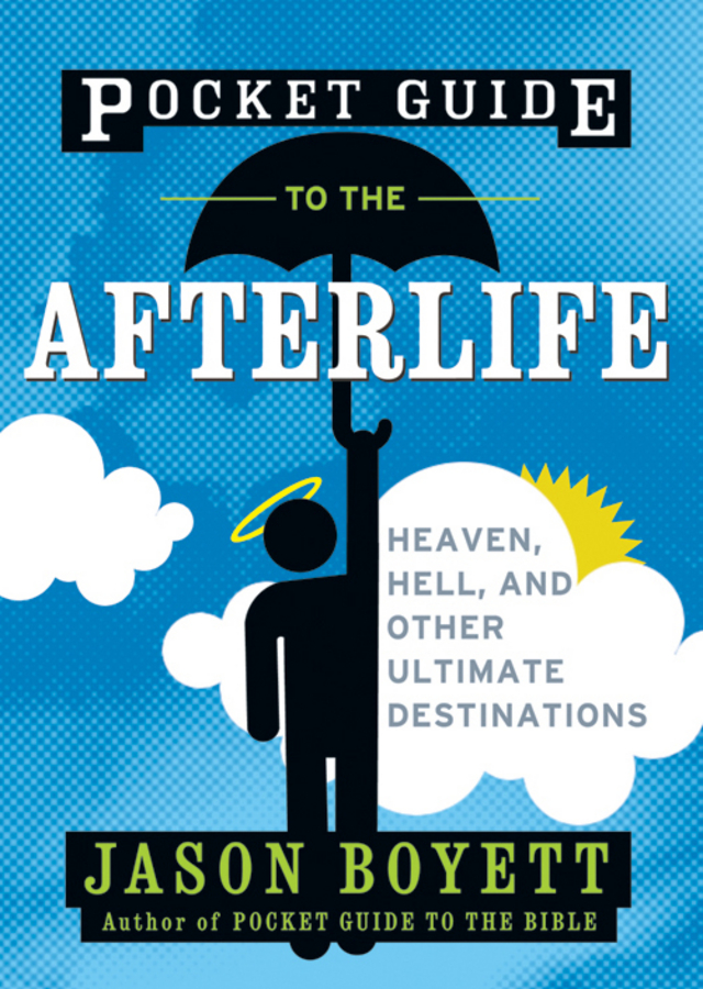 Jason Boyett Pocket Guide to the Afterlife. Heaven, Hell, and Other Ultimate Destinations soone valley heaven at the verge of wreck