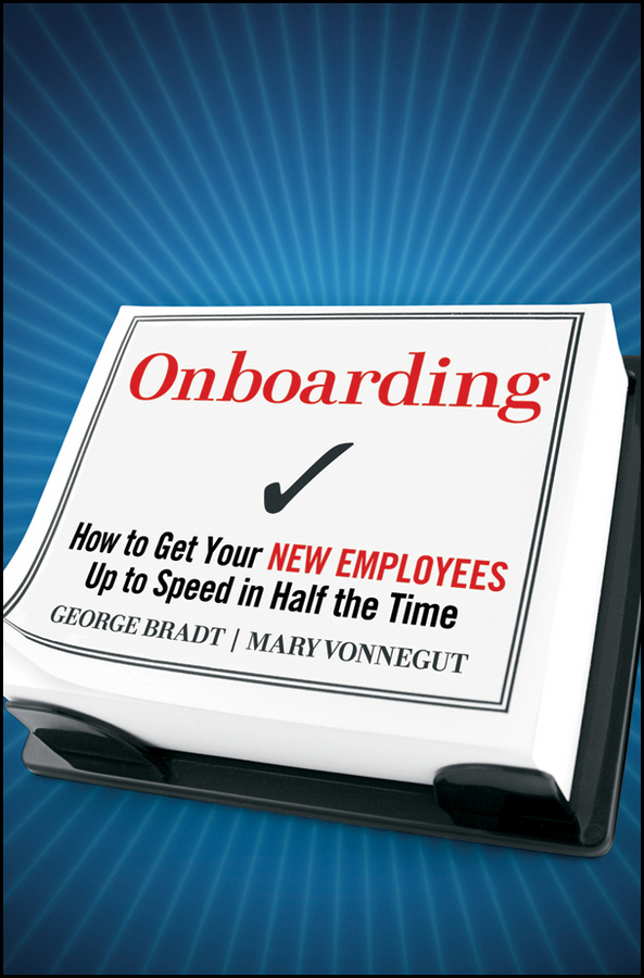 Mary Vonnegut Onboarding. How to Get Your New Employees Up to Speed in Half the Time stephen lambert undercover boss inside the tv phenomenon that is changing bosses and employees everywhere