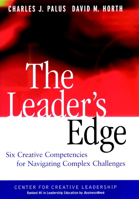 David Horth M. The Leader's Edge. Six Creative Competencies for Navigating Complex Challenges challenges vs leadership