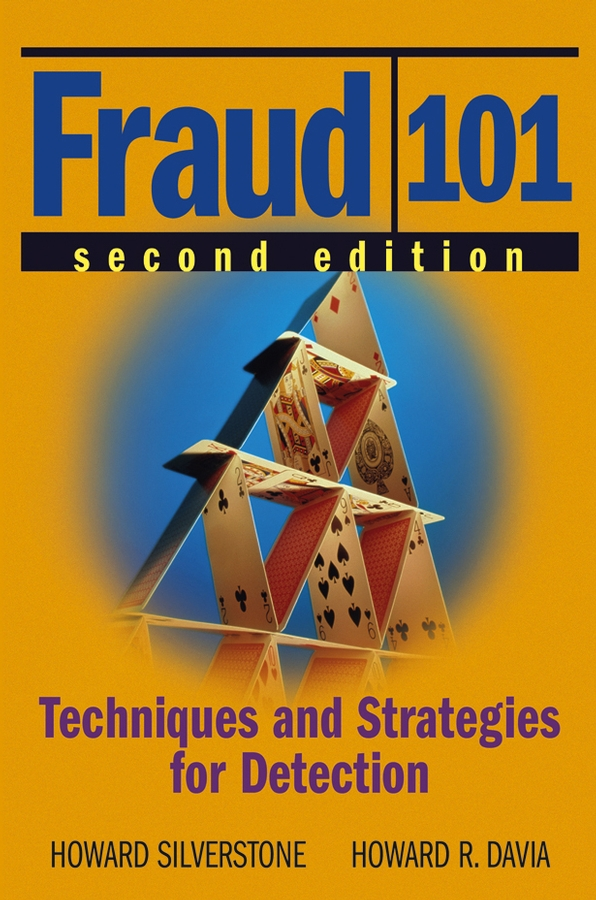 Howard Silverstone Fraud 101. Techniques and Strategies for Detection steve dawson internal control anti fraud program design for the small business a guide for companies not subject to the sarbanes oxley act