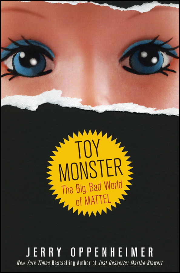 Jerry Oppenheimer Toy Monster. The Big, Bad World of Mattel deformation of sea monster toy group underwater slasher 6 in 1 changed one piece suit educational toys