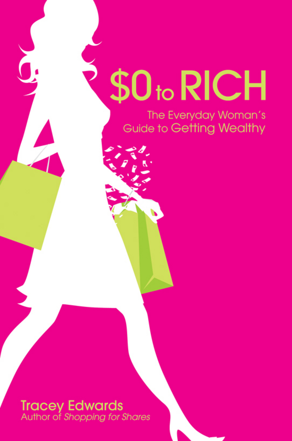 Tracey Edwards $0 to Rich. The Everyday Woman's Guide to Getting Wealthy