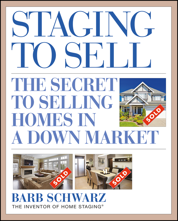 Barb Schwarz Staging to Sell. The Secret to Selling Homes in a Down Market flow meter water cooling flow indicator meter copper chromed 2 ways g1 4 threaded