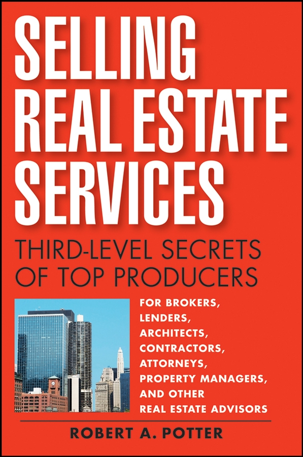Robert Potter A Selling Real Estate Services. Third-Level Secrets of Top Producers jordan d lewis trusted partners how companies build mutual trust and win together