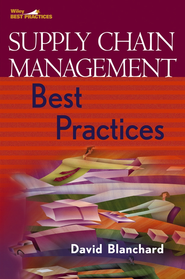 David Blanchard Supply Chain Management Best Practices contemporary supply chain management issues