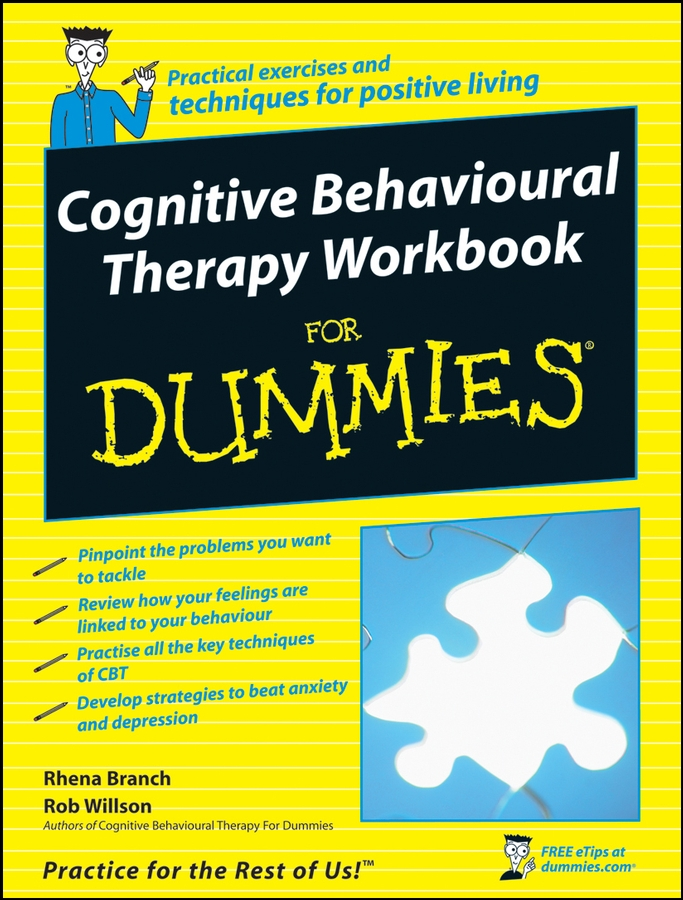 Rob Willson Cognitive Behavioural Therapy Workbook For Dummies change your mind change your life