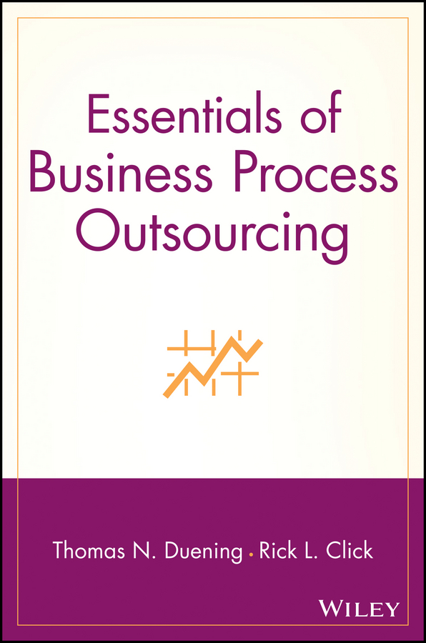 Thomas Duening N. Essentials of Business Process Outsourcing outsourcing