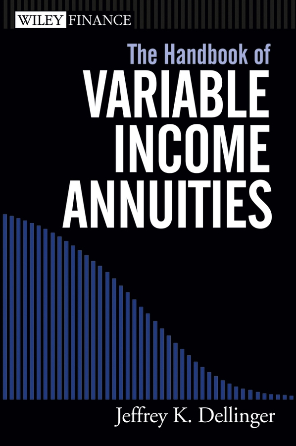 Jeffrey Dellinger K. The Handbook of Variable Income Annuities the handbook of alternative assets