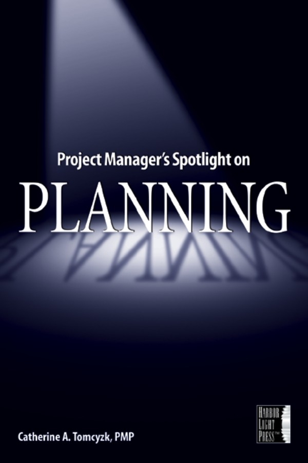Catherine Tomczyk A. Project Manager's Spotlight on Planning