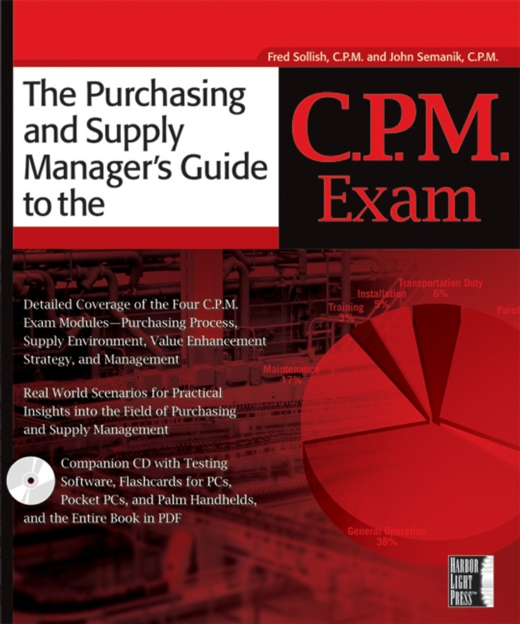 Fred Sollish The Purchasing and Supply Manager's Guide to the C.P.M. Exam daniel stanton supply chain management for dummies