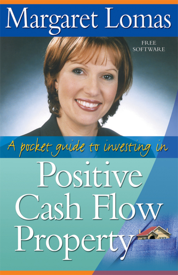 Margaret Lomas A Pocket Guide to Investing in Positive Cash Flow Property kershman stanley j put your debt on a diet a step by step guide to financial fitness