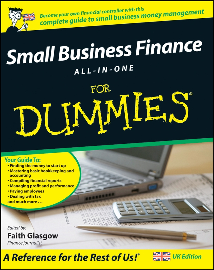 Faith Glasgow Small Business Finance All-in-One For Dummies clive rich law for small business for dummies uk