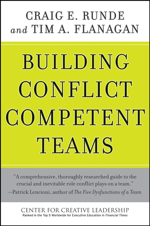 Tim Flanagan A. Building Conflict Competent Teams jim hornickel negotiating success tips and tools for building rapport and dissolving conflict while still getting what you want