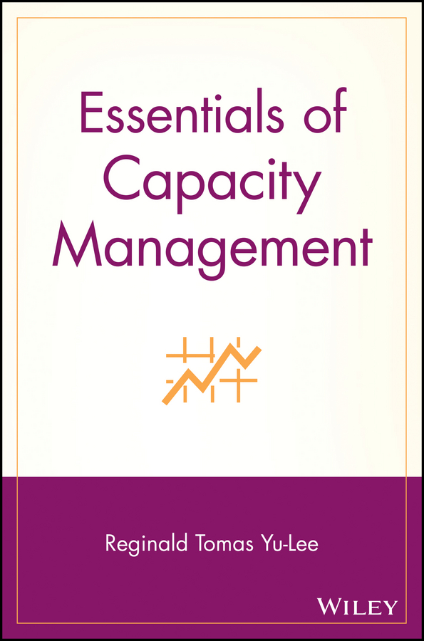 Фото - Reginald Yu-Lee Tomas Essentials of Capacity Management management efficiency