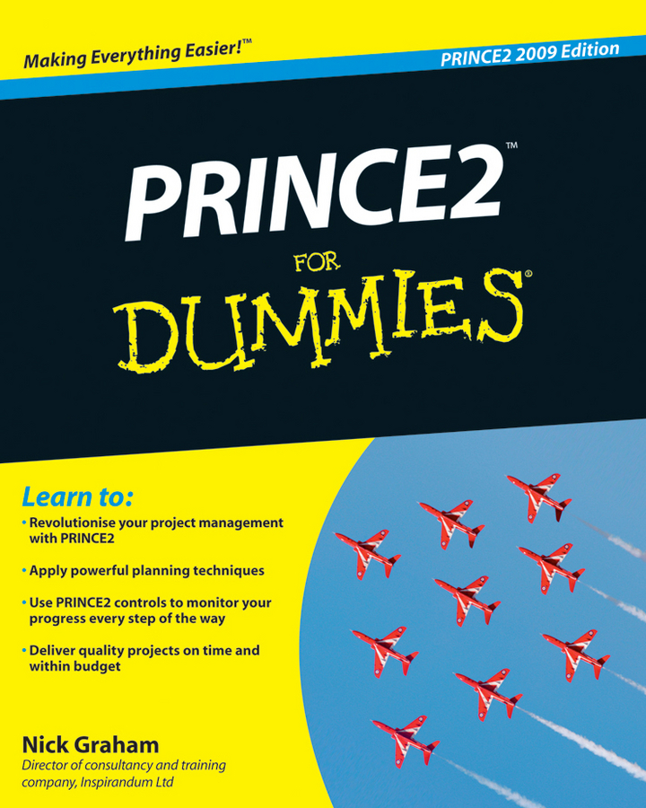 Nick Graham PRINCE2 For Dummies tres roeder managing project stakeholders building a foundation to achieve project goals