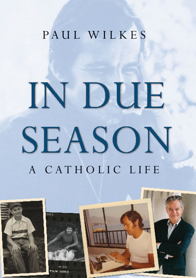 Paul Wilkes In Due Season. A Catholic Life cd iron maiden a matter of life and death