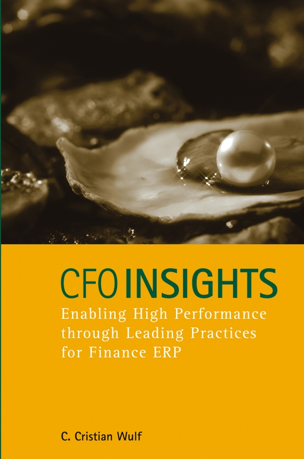 C. Wulf Cristian CFO Insights. Enabling High Performance Through Leading Practices for Finance ERP все цены