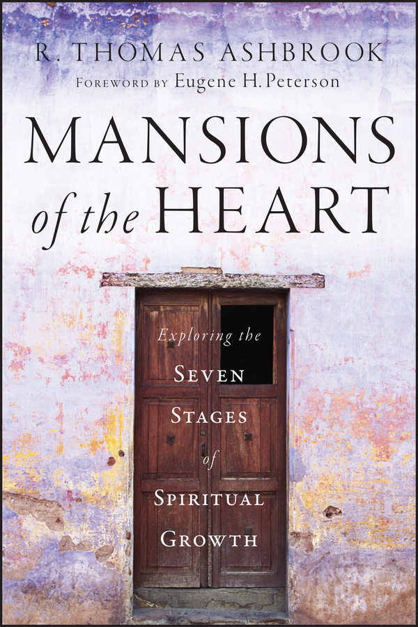 R. Ashbrook Thomas Mansions of the Heart. Exploring the Seven Stages of Spiritual Growth