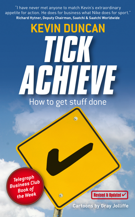 Kevin Duncan Tick Achieve. How to Get Stuff Done do less get more how to work smart