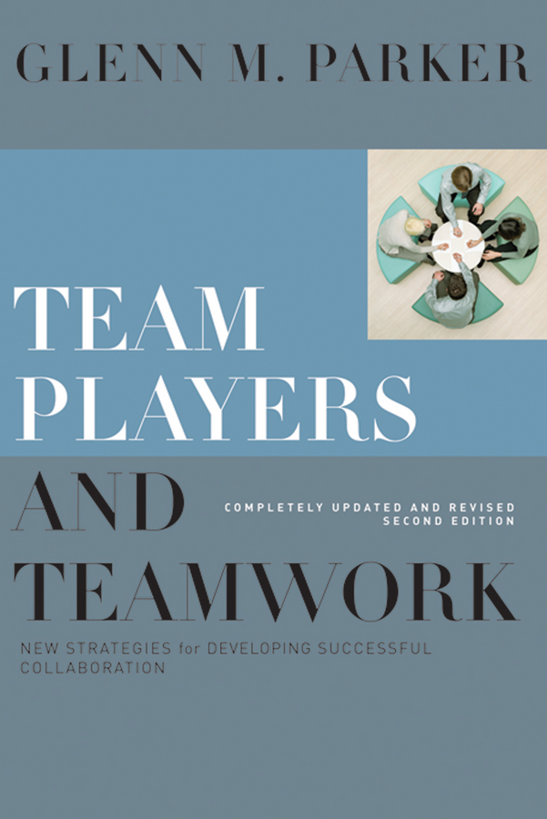 Glenn Parker M. Team Players and Teamwork. New Strategies for Developing Successful Collaboration daiichi eizai