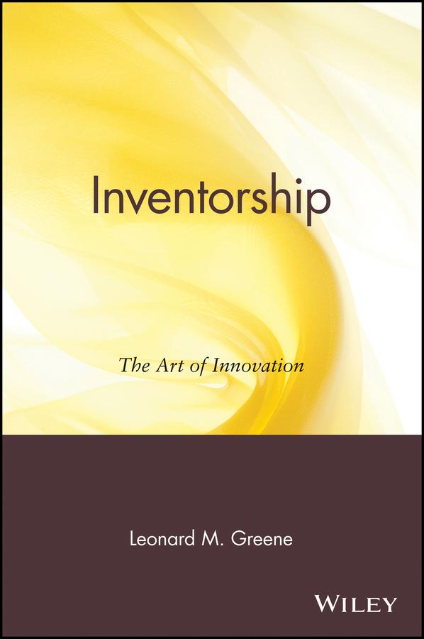Leonard Greene M. Inventorship. The Art of Innovation jd mcpherson jd mcpherson let the good times roll