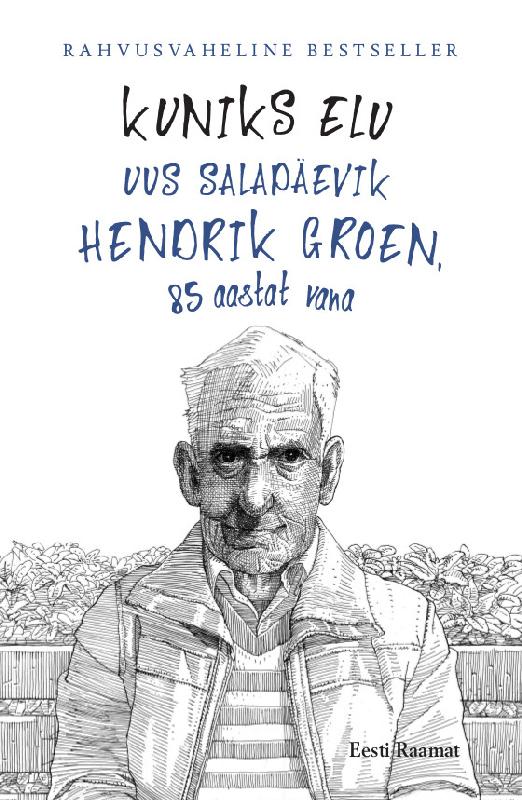 Hendrik Groen Kuniks elu peep ehasalu hullu munga päevik