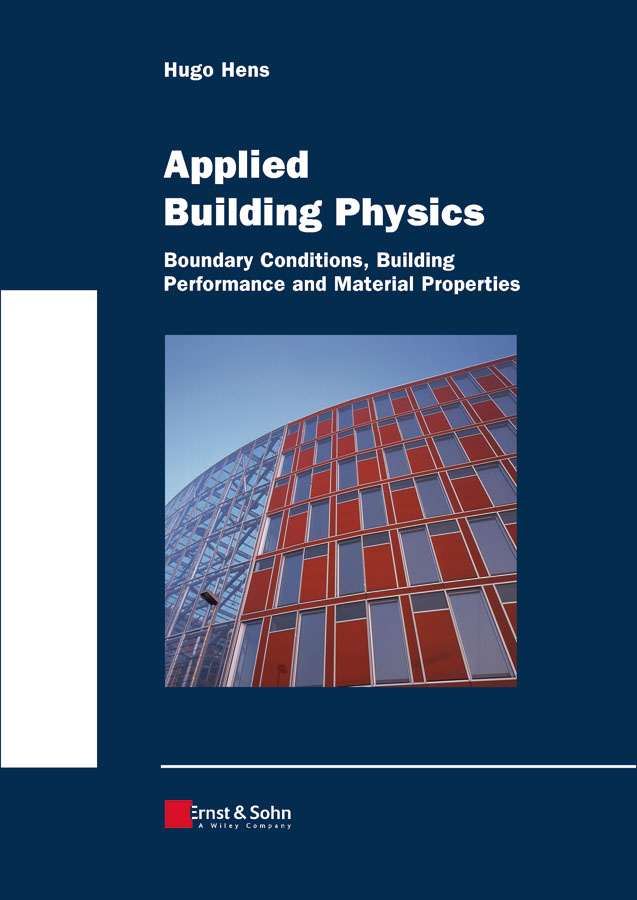Hugo S. L. Hens Applied Building Physics. Boundary Conditions, Building Peformance and Material Properties izuru takewaki building control with passive dampers optimal performance based design for earthquakes
