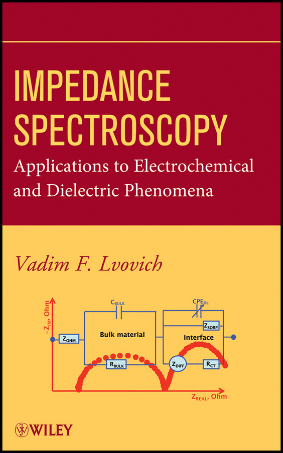 Фото - Vadim Lvovich F. Impedance Spectroscopy. Applications to Electrochemical and Dielectric Phenomena principles of terahertz surface plasmon polariton spectroscopy