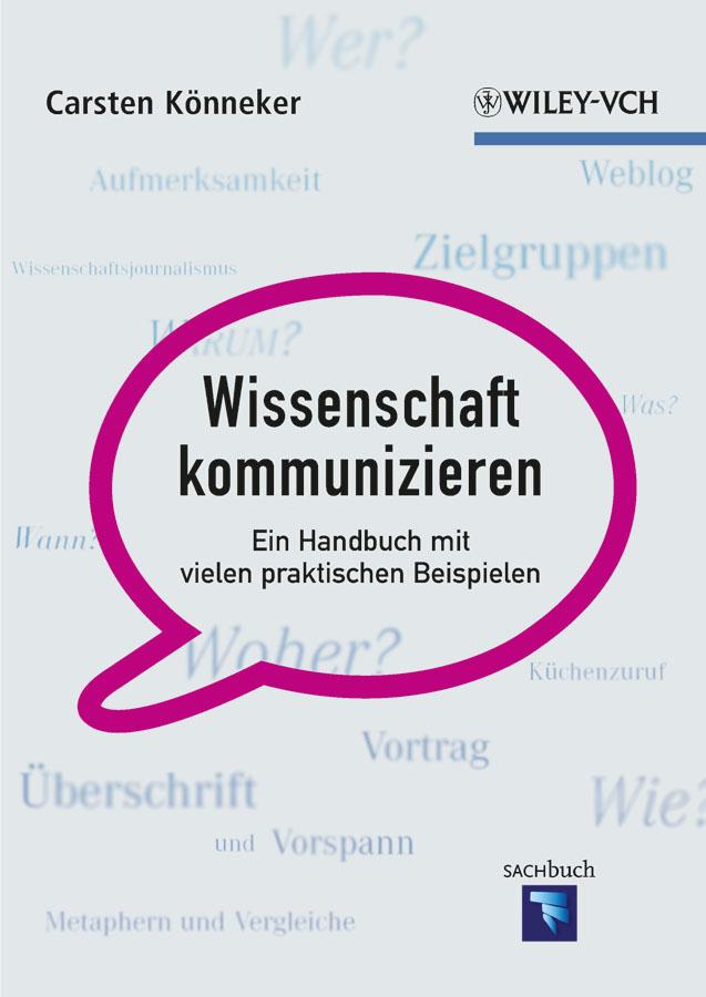 Carsten Konneker Wissenschaft kommunizieren. Ein Handbuch mit vielen praktischen Beispielen jennifer gläser ist die bereits bestellte vormerkung fur eine beschrankte personliche dienstbarkeit abtretbar