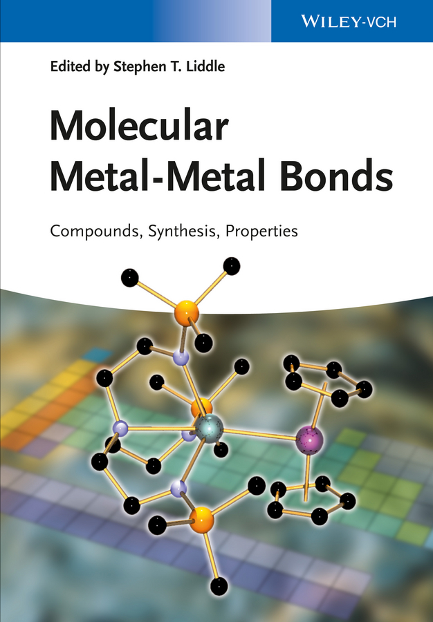 цены Stephen Liddle T. Molecular Metal-Metal Bonds. Compounds, Synthesis, Properties