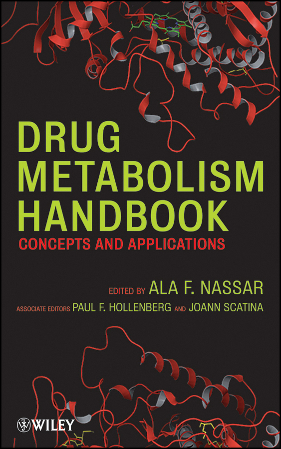 Ala Nassar F. Drug Metabolism Handbook. Concepts and Applications kontush anatol high density lipoproteins structure metabolism function and therapeutics