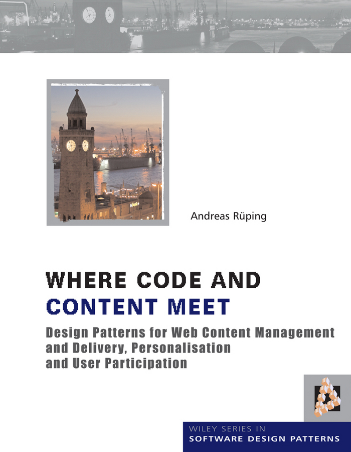 Andreas Rueping Where Code and Content Meet. Design Patterns for Web Content Management and Delivery, Personalisation and User Participation middle eastern patterns to colour