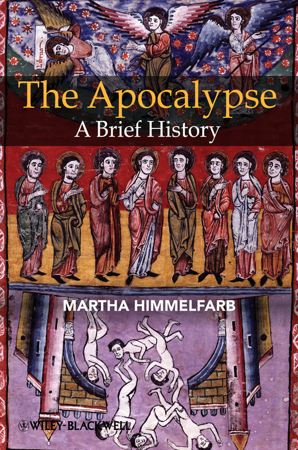 Martha Himmelfarb The Apocalypse. A Brief History the apocalypse john of patmos
