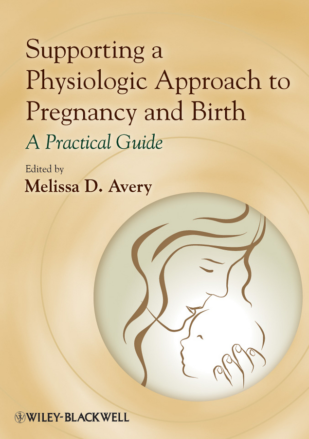 купить Melissa Avery D. Supporting a Physiologic Approach to Pregnancy and Birth. A Practical Guide онлайн