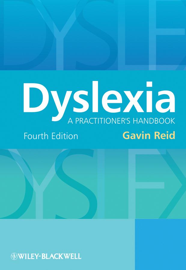Gavin Reid Dyslexia. A Practitioner's Handbook it ethics handbook