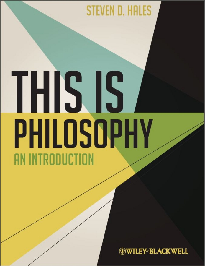 Steven Hales D. This Is Philosophy. An Introduction jussi suikkanen this is ethics an introduction