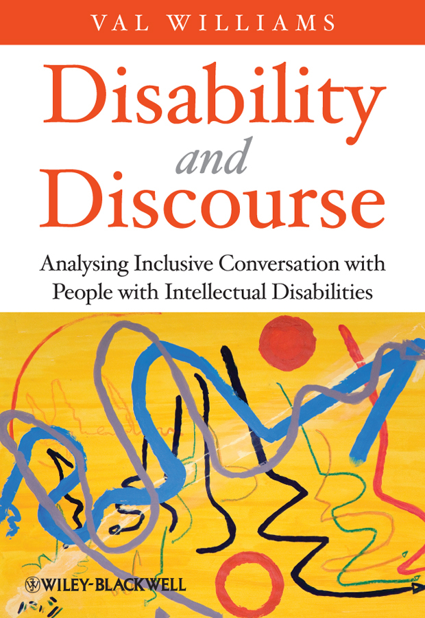Val Williams Disability and Discourse. Analysing Inclusive Conversation with People with Intellectual Disabilities railroads and the american people