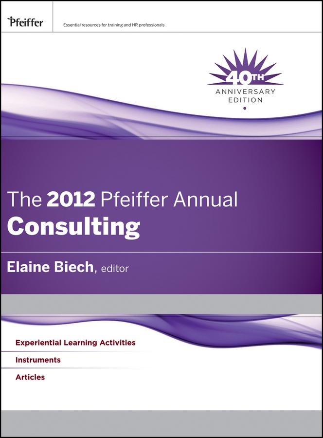Elaine Biech The 2012 Pfeiffer Annual. Consulting elaine biech the 2010 pfeiffer annual training