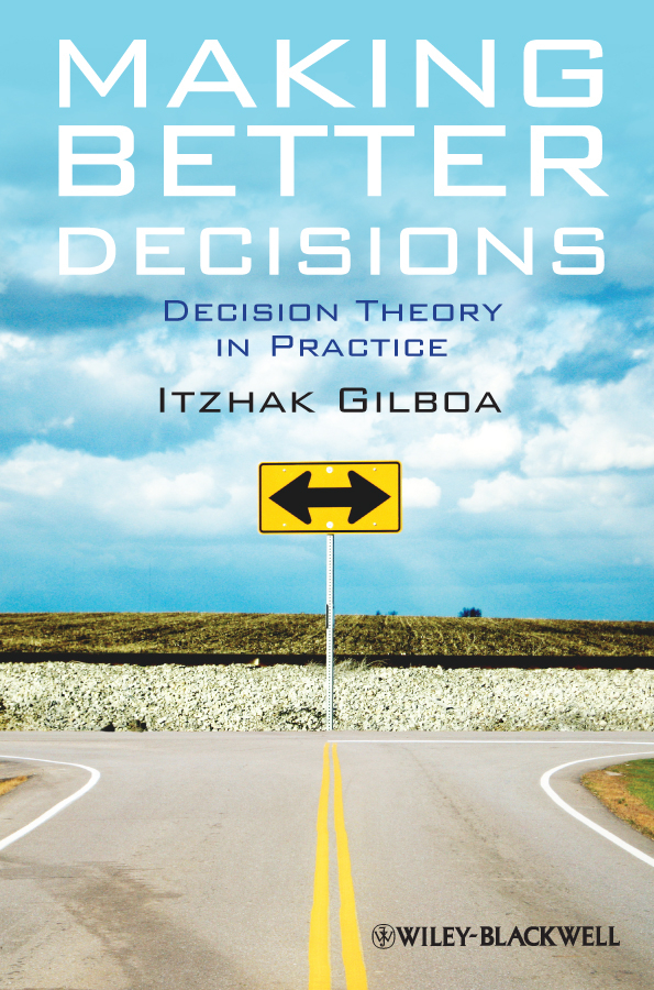 Itzhak Gilboa Making Better Decisions. Decision Theory in Practice introduction to multi rational pig game theory a generalization of boxed pigs game