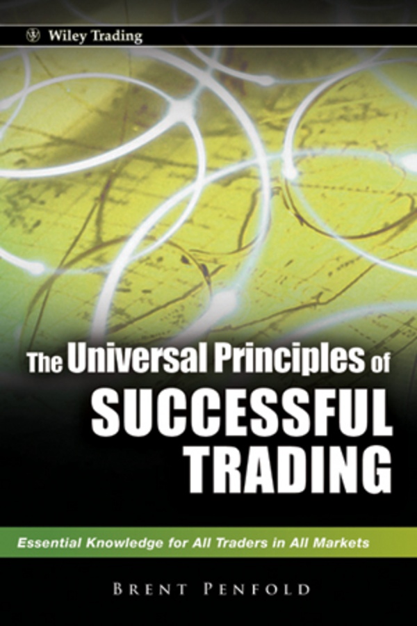 Brent Penfold The Universal Principles of Successful Trading. Essential Knowledge for All Traders in All Markets odesza singapore