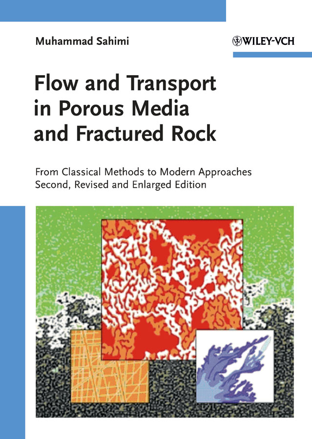 Muhammad Sahimi Flow and Transport in Porous Media and Fractured Rock. From Classical Methods to Modern Approaches micropolar elastic media some problems