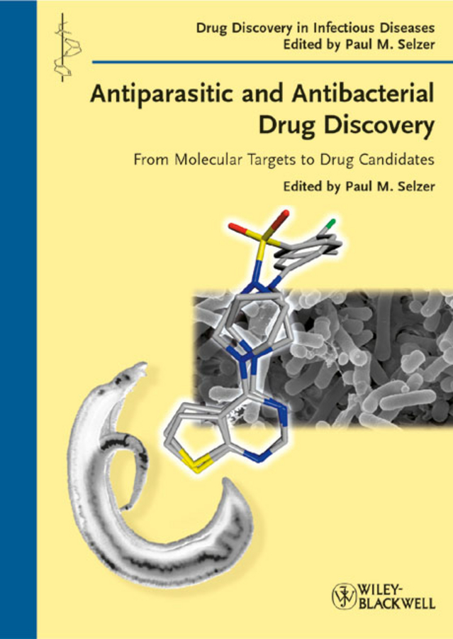 Paul Selzer M. Antiparasitic and Antibacterial Drug Discovery. From Molecular Targets to Drug Candidates