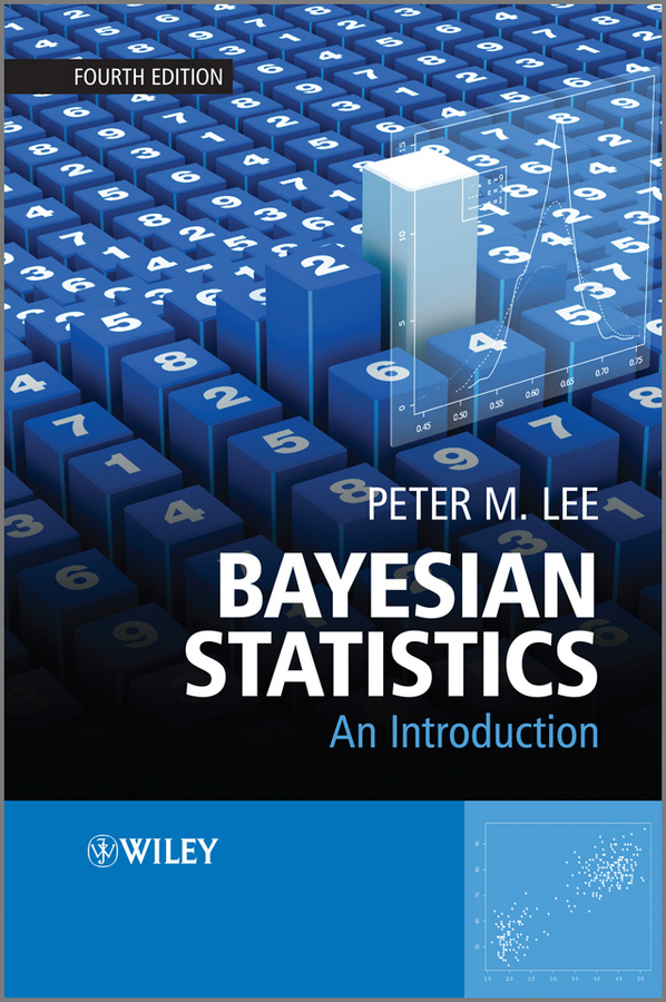 Peter Lee M. Bayesian Statistics. An Introduction peter lovelass a proposed practicable plan for such a speedy easement of the poor rates throughout england