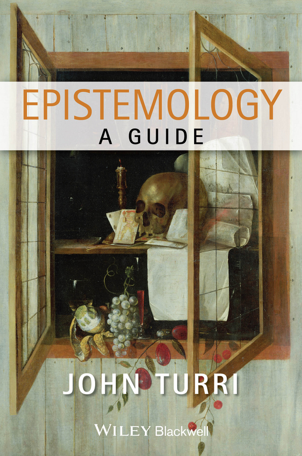 цена John Turri Epistemology. A Guide