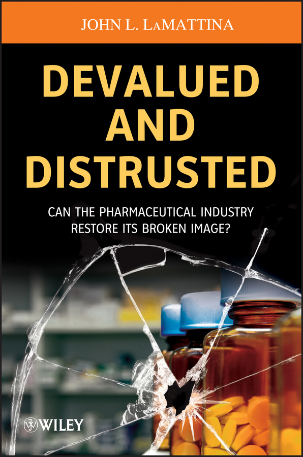 John LaMattina L. Devalued and Distrusted. Can the Pharmaceutical Industry Restore its Broken Image? ce emc lvd fcc ozonizer for pharmaceutical factory clean area