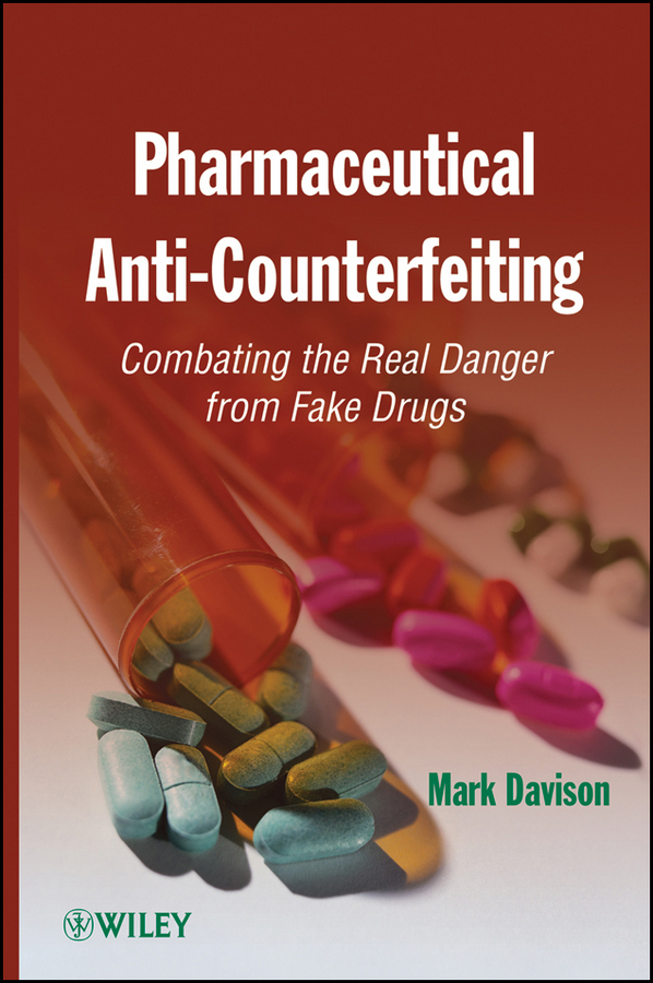 Mark Davison Pharmaceutical Anti-Counterfeiting. Combating the Real Danger from Fake Drugs dennis jenke compatibility of pharmaceutical solutions and contact materials safety assessments of extractables and leachables for pharmaceutical products