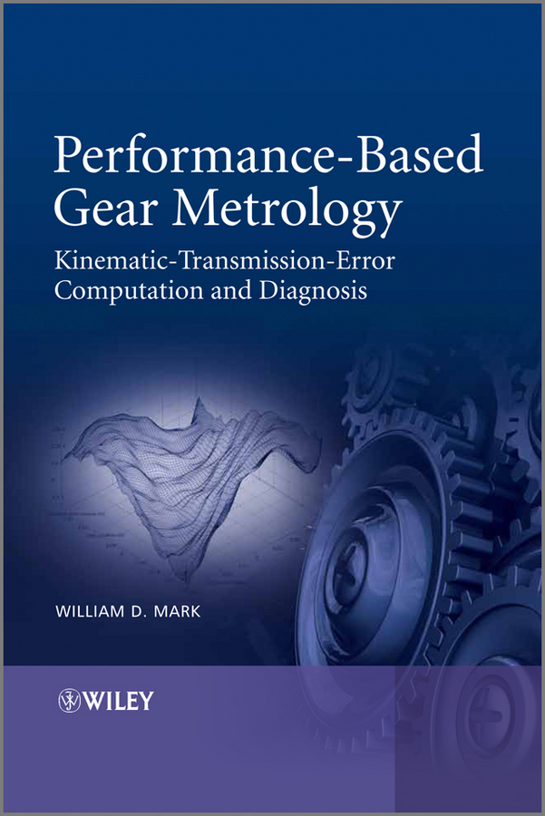 William Mark D. Performance-Based Gear Metrology. Kinematic - Transmission - Error Computation and Diagnosis microsoft surface book